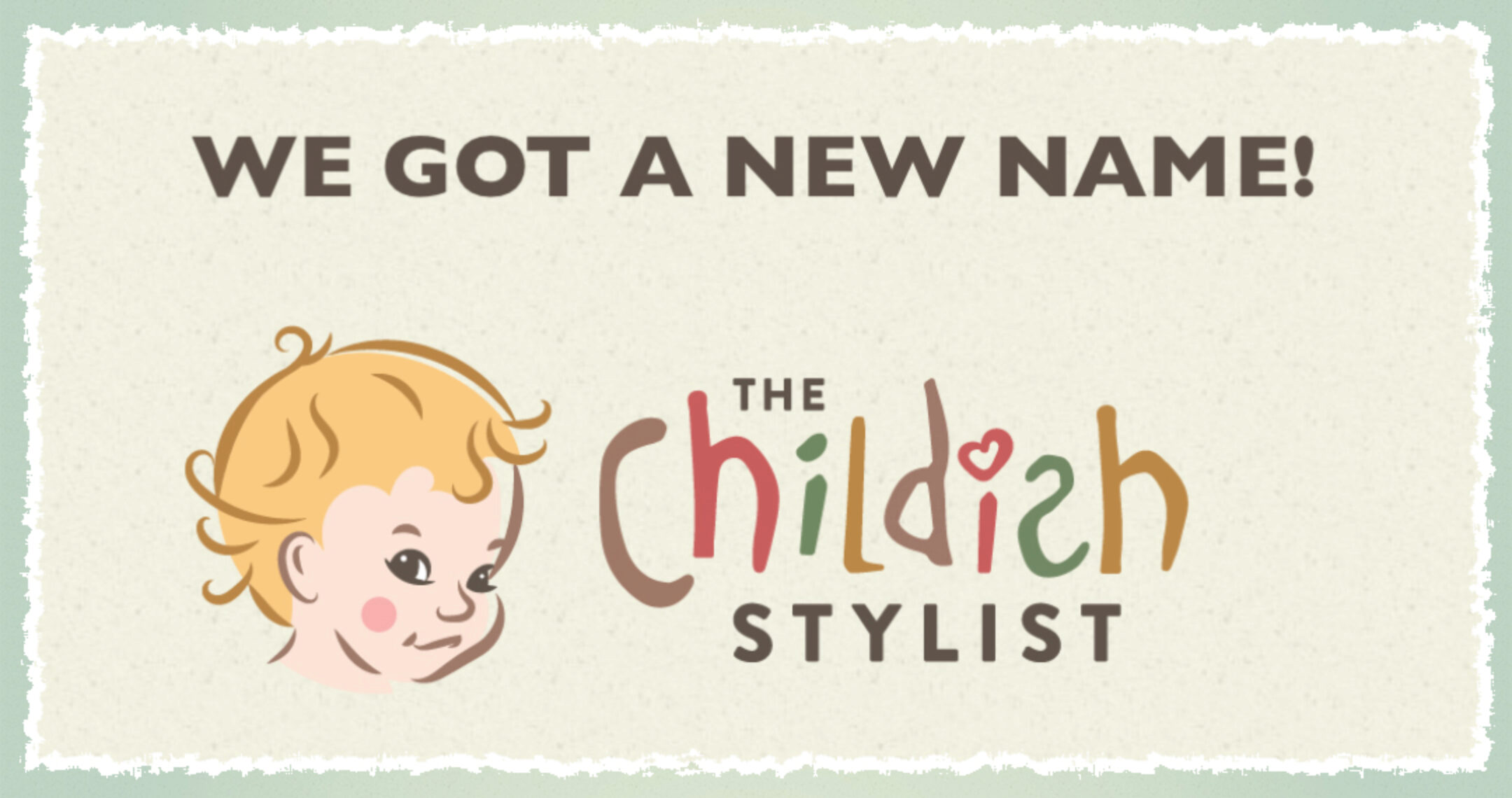 We are now The Childish Stylist
