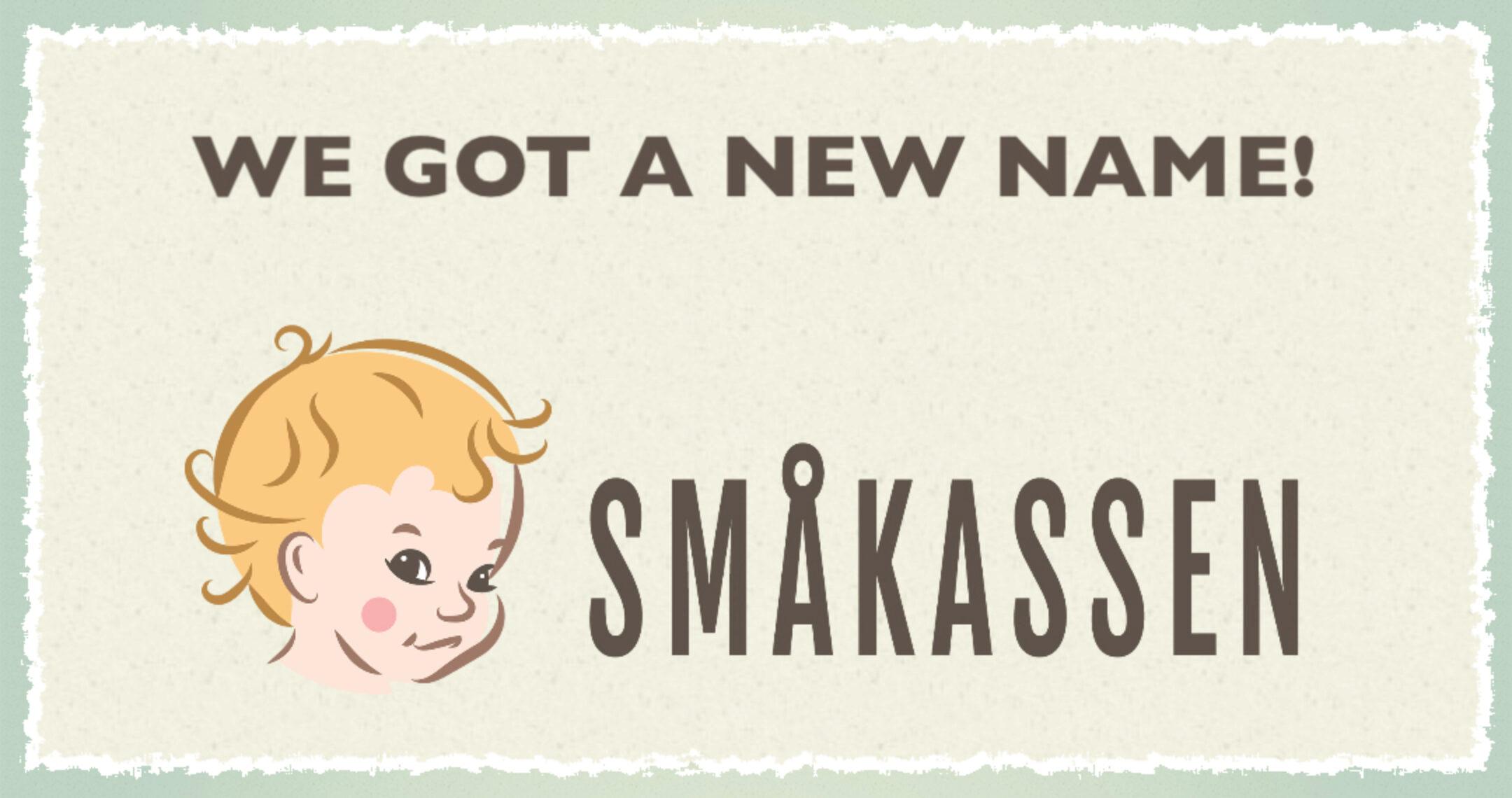 Småkassen got a new name!